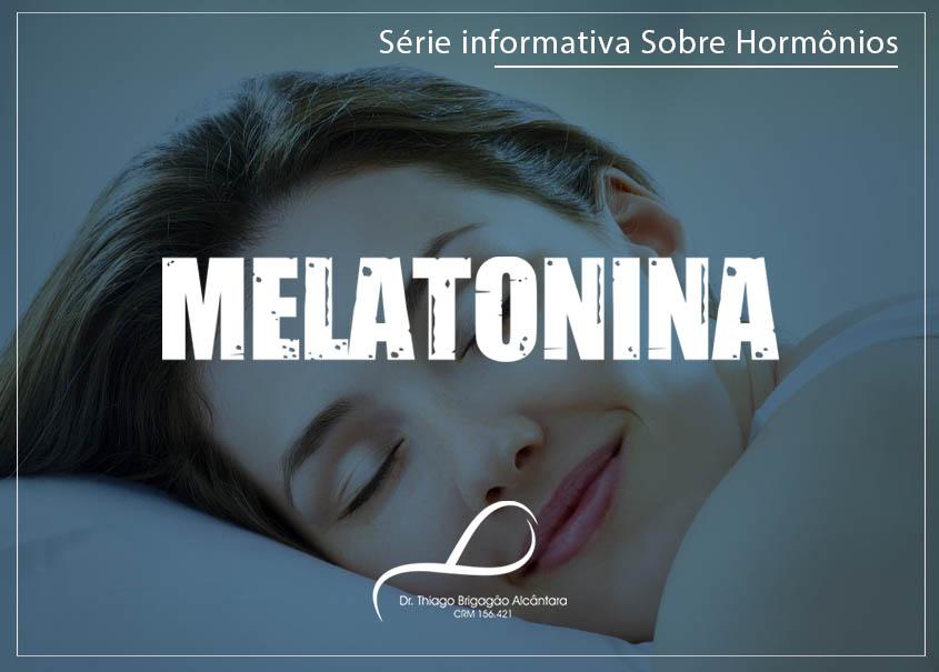 Conheça mais sobre a Melatonina.