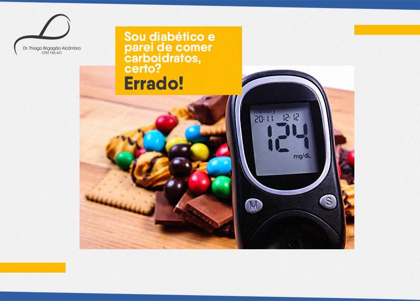 Sou diabético e parei de comer carboidrato, certo? Errado!
